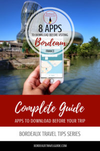 Best Apps to Download for Your Trip to Bordeaux, France Pinterest Pin