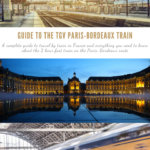 Guide to the Paris to Bordeaux Train in 2 Hours Pinterest Pin